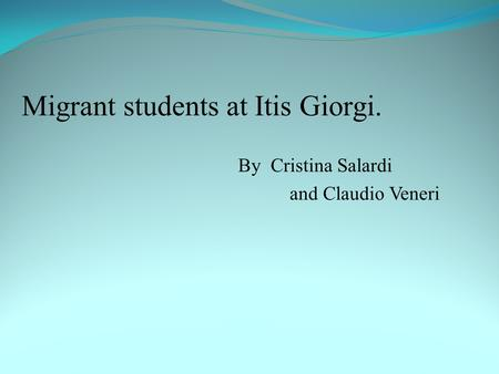 Migrant students at Itis Giorgi. By Cristina Salardi and Claudio Veneri.