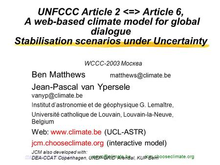 jcm.chooseclimate.org UNFCCC Article 2 Article 6, A web-based climate model for global dialogue.