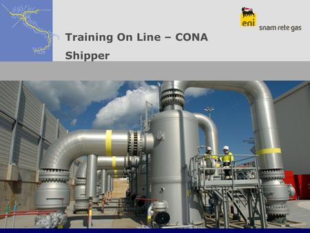 Training On Line – CONA Shipper. 2 Request From menu: Conferimenti ad inizio anno termico > Agosto > Annuali > Nuova Richiesta Access to page Richiesta.