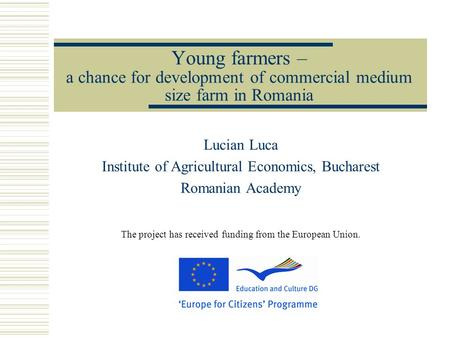 Lucian Luca Institute of Agricultural Economics, Bucharest