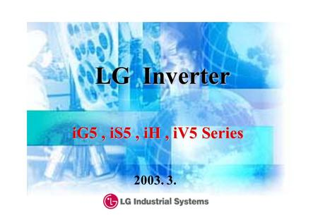 LG Inverter iG5 , iS5 , iH , iV5 Series 2003. 3..