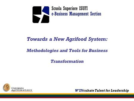 WINcubate Talent for Leadership Towards a New Agrifood System: Methodologies and Tools for Business Transformation.
