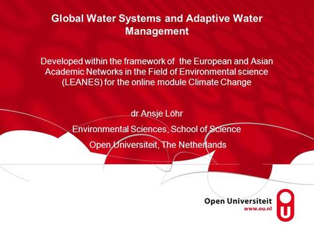 Global Water Systems and Adaptive Water Management Developed within the framework of the European and Asian Academic Networks in the Field of Environmental.