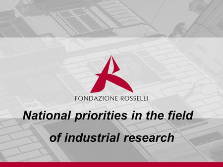 National priorities in the field of industrial research.