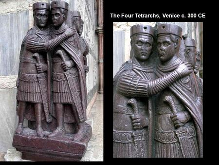 The Four Tetrarchs, Venice c. 300 CE