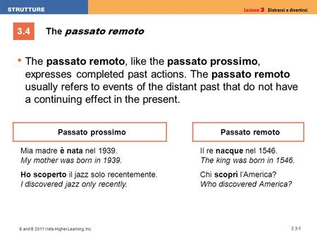 The passato remoto The passato remoto, like the passato prossimo, expresses completed past actions. The passato remoto usually refers to events of the.