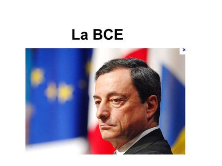 La BCE. ECB and national central banks -European Central Bank -National banks of member states that have adopted the euro as their currency (countries.