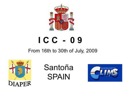 I C C - 0 9 Santoña SPAIN From 16th to 30th of July, 2009.