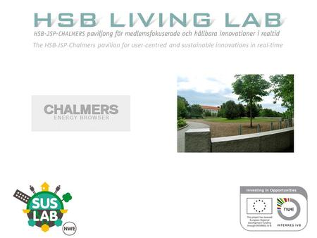 The HSB-JSP-Chalmers pavilion for user-centred and sustainable innovations in real-time.