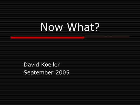 Now What? David Koeller September 2005. The Spread of Islam.