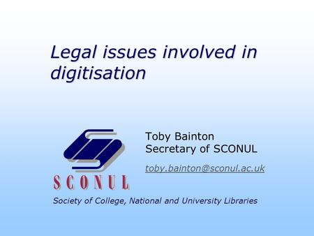 Legal issues involved in digitisation