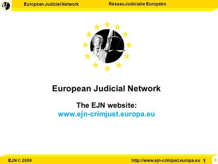 European Judicial Network The EJN website: