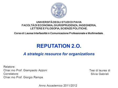 REPUTATION 2.O. A strategic resource for organizations Relatore: