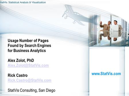 Usage Number of Pages Found by Search Engines for Business Analytics Alex Zolot, PhD Rick Castro