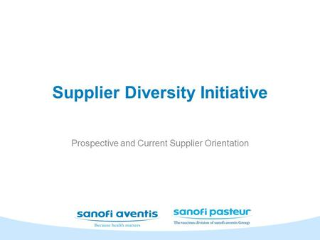 Supplier Diversity Initiative Prospective and Current Supplier Orientation.