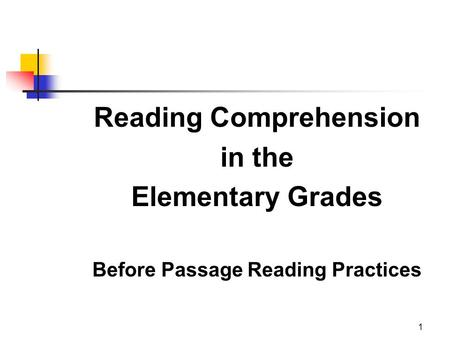 1 Reading Comprehension in the Elementary Grades Before Passage Reading Practices.