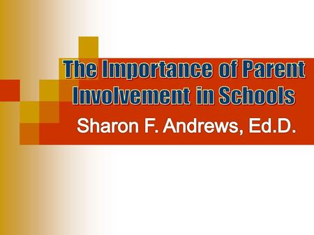 Why is parental involvement so important? How do I get involved at school? What if I am busy during school – how can I get involved? What if I am busy.