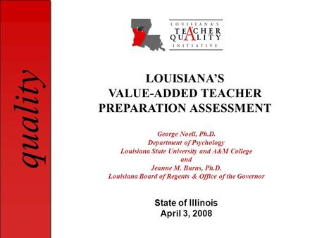 LOUISIANA'S VALUE-ADDED TEACHER PREPARATION ASSESSMENT