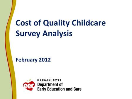 Cost of Quality Childcare Survey Analysis February 2012.