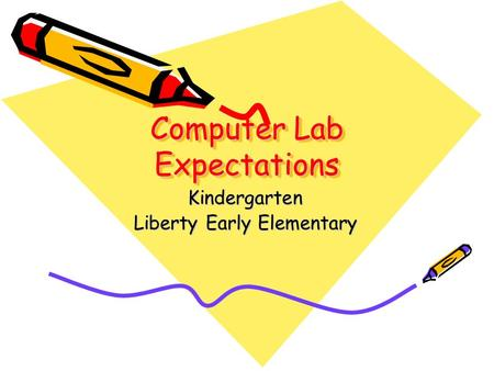 Computer Lab Expectations Kindergarten Liberty Early Elementary.