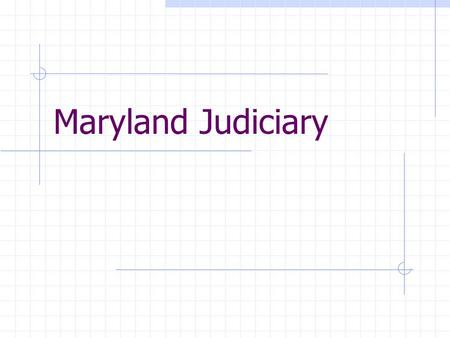 Maryland Judiciary. Separation of Power Executive Legislative Judicial.