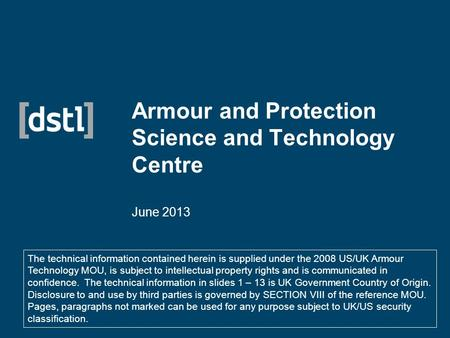 Armour and Protection Science and Technology Centre June 2013