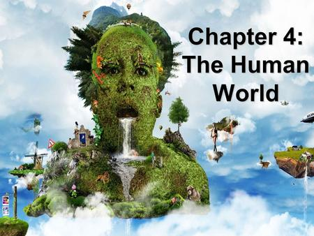 Chapter 4: The Human World. World Population 6.5 Billion.