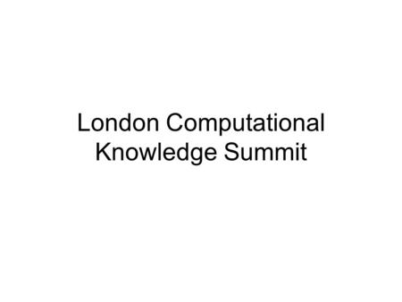London Computational Knowledge Summit. 3 questions 1.What income to be in top 10%? 2.How much richer than 1948? 3.How many gymslip mums?