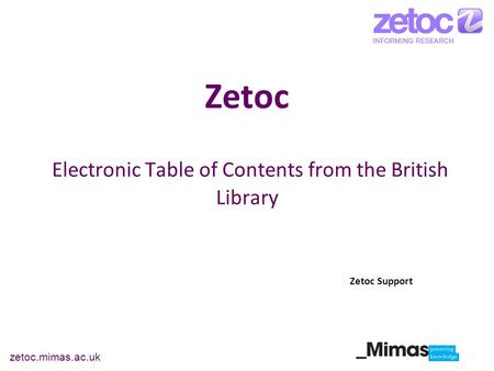 Zetoc.mimas.ac.uk Zetoc Electronic Table of Contents from the British Library Zetoc Support.