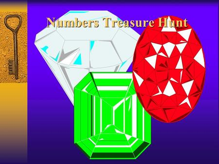 Numbers Treasure Hunt. 1 2 3 4 5 6 7 8 9 10 11 12 13 14 15 16 17 18 19 20 21 22 23 24 25 26 27 28 29 30 31 32 33 34 50 49 48 47 46 45 44 43 42 41 40 39.