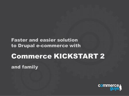 Commerce KICKSTART 2 Faster and easier solution