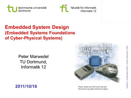Technische universität dortmund fakultät für informatik informatik 12 Embedded System Design (Embedded Systems Foundations of Cyber-Physical Systems) Peter.