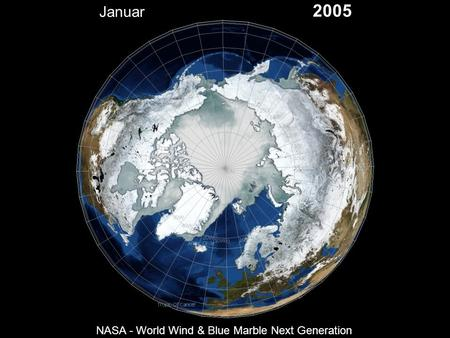 Januar 2005 NASA - World Wind & Blue Marble Next Generation.