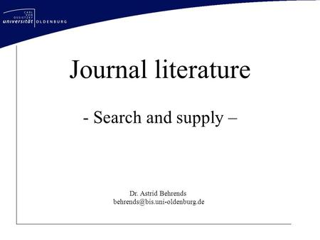 Journal literature - Search and supply – Dr. Astrid Behrends
