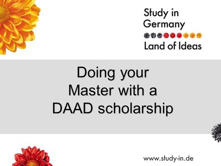 Doing your Master with a DAAD scholarship. Title of Presentation | Seite 2 1.faculty-building (to be confirmed by your university) 2.Scholarship of excellence.
