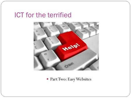 ICT for the terrified Part Two: Easy Websites. Quizlet.