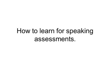 How to learn for speaking assessments.. I cant learn it. Its German. Its too hard.