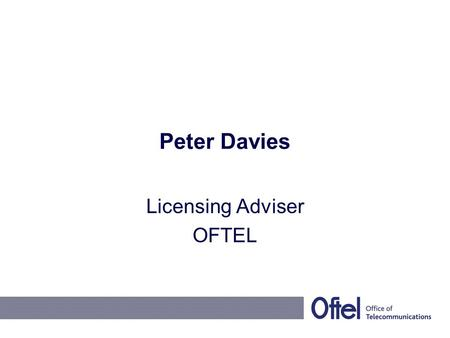 Peter Davies Licensing Adviser OFTEL. Continuation Notices What are they Why do we need them and What will their effect be.