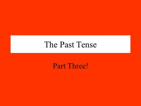 The Past Tense Part Three!. The past Tense with Sein As with haben the past participle (ge word) goes to the end of the sentence. You also need a bit.