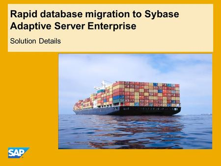Rapid database migration to Sybase Adaptive Server Enterprise