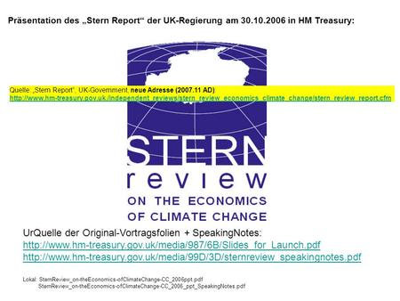 Präsentation des Stern Report der UK-Regierung am 30.10.2006 in HM Treasury: UrQuelle der Original-Vortragsfolien + SpeakingNotes: