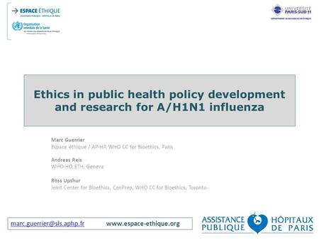 Ethics in public health policy development and research for A/H1N1 influenza Marc.