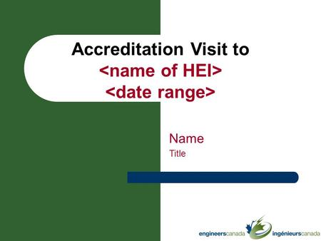 Accreditation Visit to Name Title. Welcome! Outline of this presentation Background General notes on accreditation Goals of the CEAB Objectives of the.