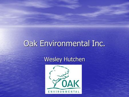 Oak Environmental Inc. Wesley Hutchen. Bailers Monoflex and Waterra.
