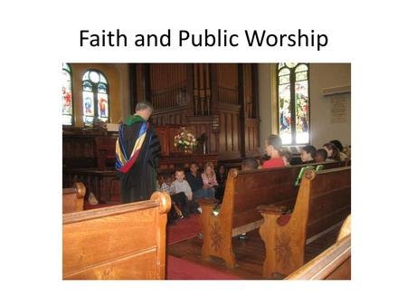 Faith and Public Worship