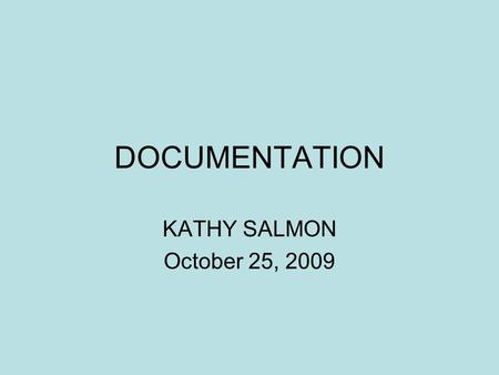 DOCUMENTATION KATHY SALMON October 25, 2009. Canada Labour Code Records and Reports – Part II 135.1 …Appointment of members… (9) A committee shall ensure.