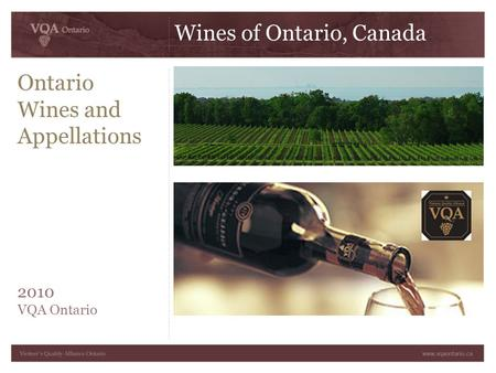 Ontario Wines and Appellations 2010 VQA Ontario Wines of Ontario, Canada.