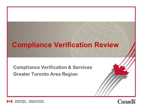 Compliance Verification Review Compliance Verification & Services Greater Toronto Area Region.