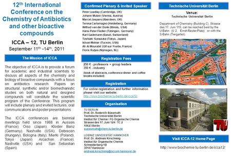 12 th International Conference on the Chemistry of Antibiotics and other bioactive compounds ICCA – 12, TU Berlin September 11 th -14 th, 2011 Technische.