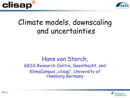 Climate models, downscaling and uncertainties
